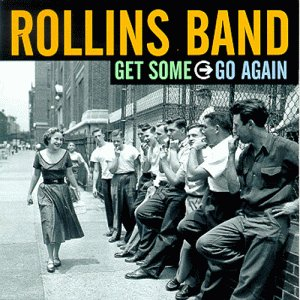 Rollins Band - Get Some Go Again. (Limited Edition)