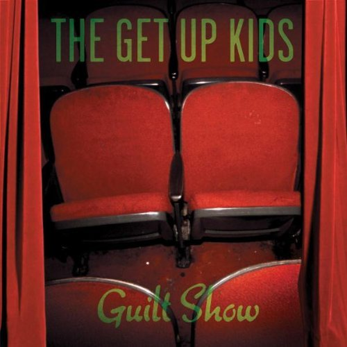 Get Up Kids , The - Guilt show