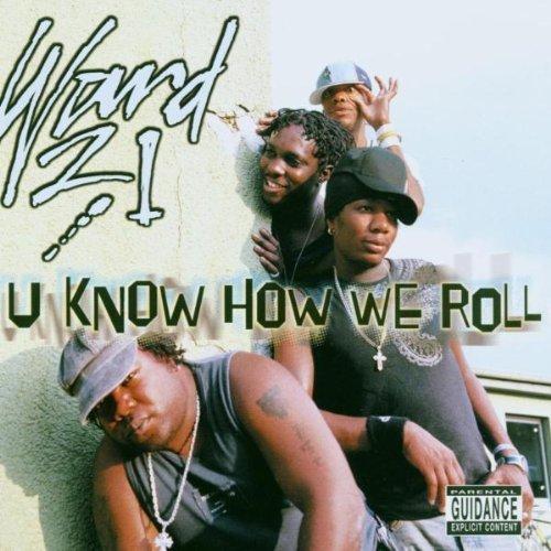 Ward 21 - U know how we roll