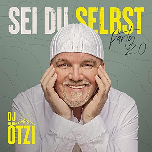 DJ Ötzi - Sei Du selbst - Party 2.0