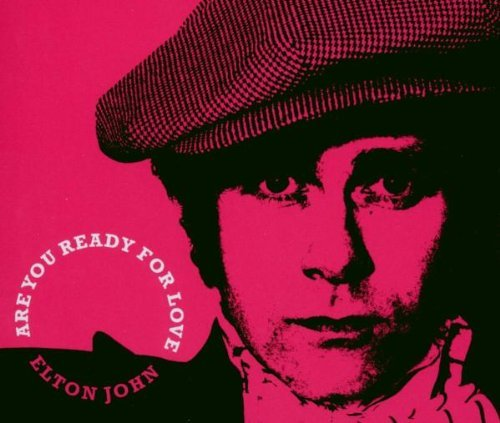 John , Elton - Are you ready for love