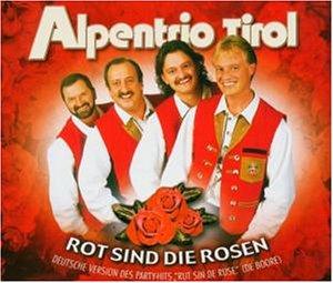 Alpentrio Tirol - Rot Sind die Rosen (Maxi)