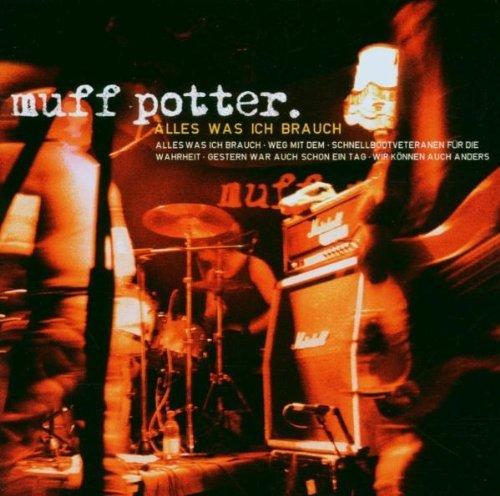 Muff Potter - Alles was ich brauch