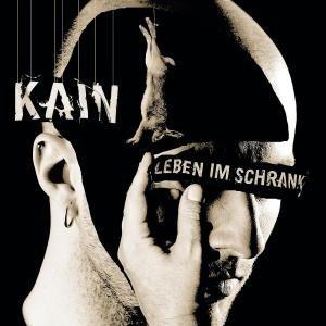 Kain - Leben im schrank