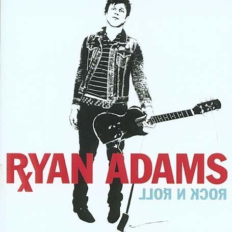 Adams , Ryan - Rock n roll