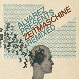 Alvarez - Presents Zeitmaschine remixed