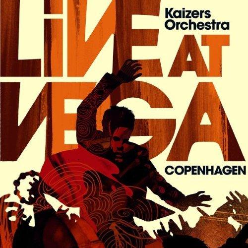 Kaizers Orchestra - Live At Vega Copenhagen