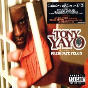 Yayo , Tony - Thoughts of a predicate felon (Collector's Edition mit DVD)