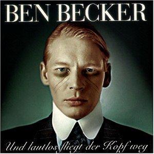 Becker , Ben - Und lautlos fliegt der kopf weg