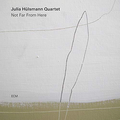 Julia Hülsmann Quartet - Not Far from Here