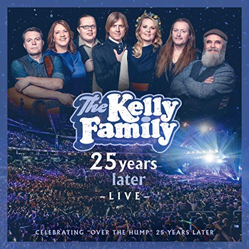 Kelly Family , The - 25 Years Later - Live