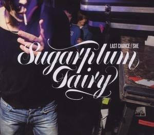 Sugarplum Fairy - Last Chance/She (Maxi)