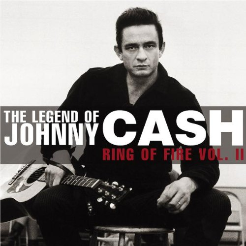 Cash , Johnny - Ring of Fire - The Legend of Johnny Cash 2