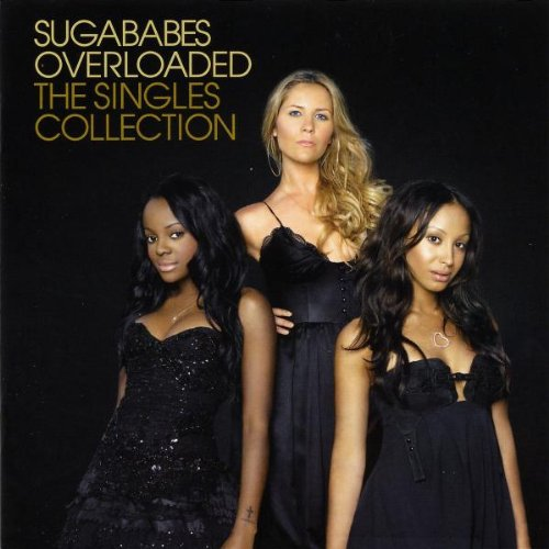 Sugababes - Overloaded - the single collection