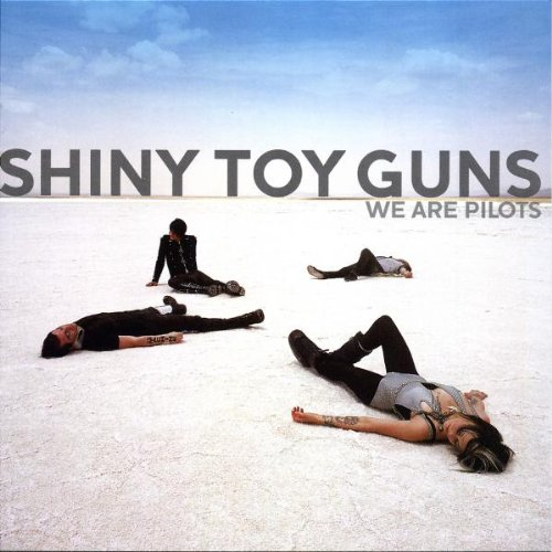 Shiny Toy Guns - We Are Pilots