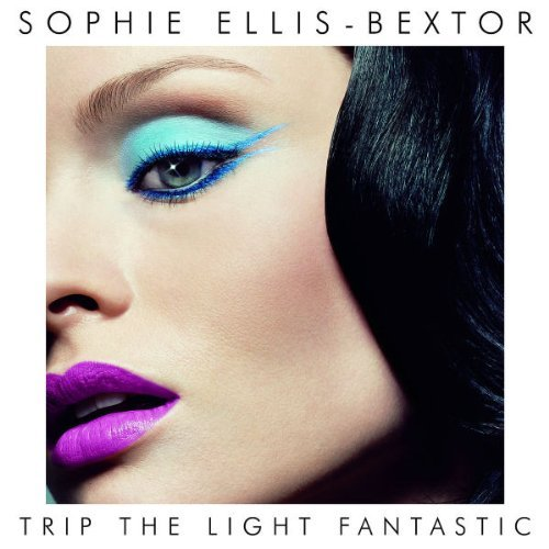 Ellis-Bextor , Sophie - Trip the light fantastic