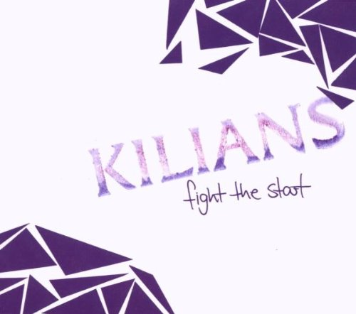 Kilians - Fight The Start (Limted Edtion)