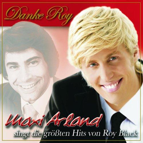 Arland , Maxi - singt die größten Hits von Roy Black