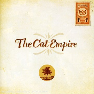 Cat Empire , The - Two shoes