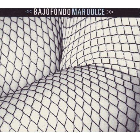 Bajofondo - Mardulce