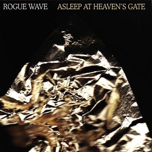 Rogue Wave - Asleep at Heavens Gate