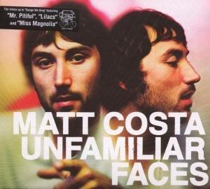 Costa , Matt - Unfamiliar faces