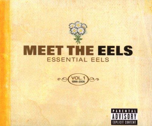 Eels - Meet The Eels: Essential Eels 1 (1996-2006)