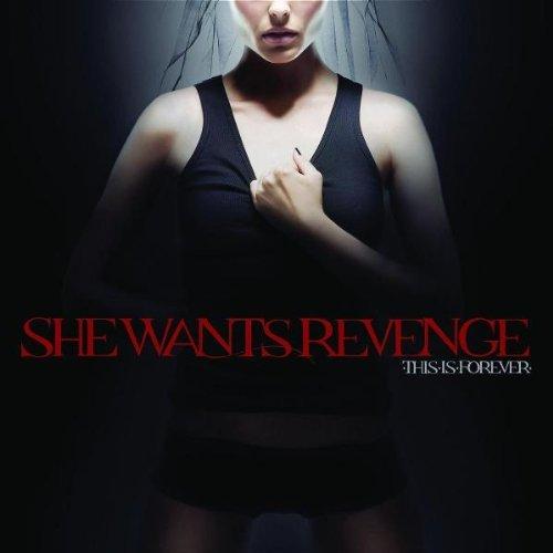 She wants Revenge - This Is Forever
