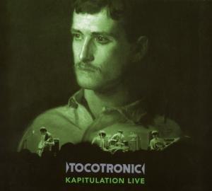 Tocotronic - Kapitulation - Live