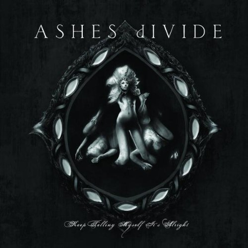 Ashes Divide - Keep Telling Myself It'S Alright