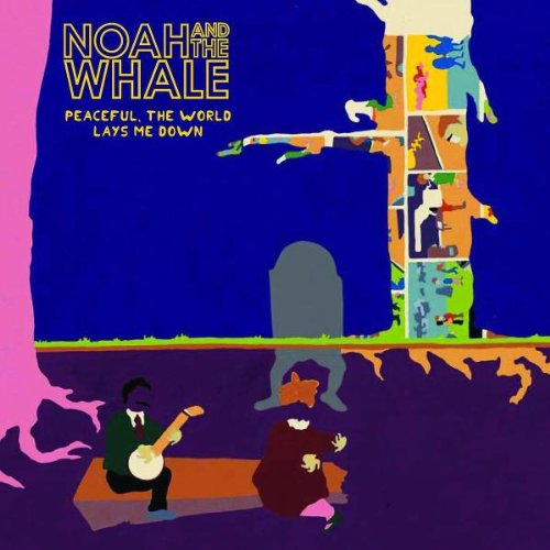 Noah And The Whale - Peaceful , the World Lays Me Down