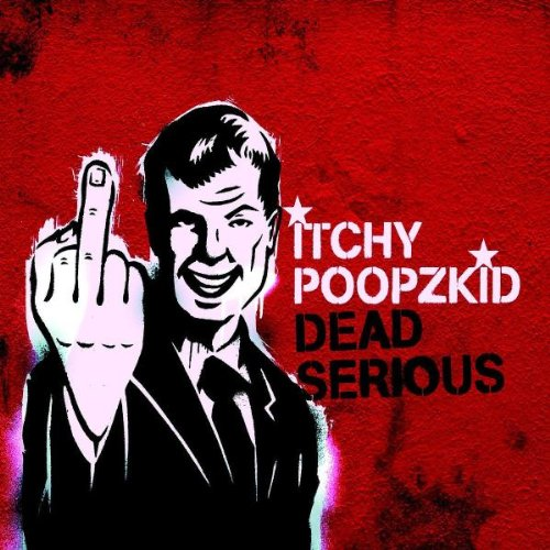 Itchy Poopzkid - Dead Serious