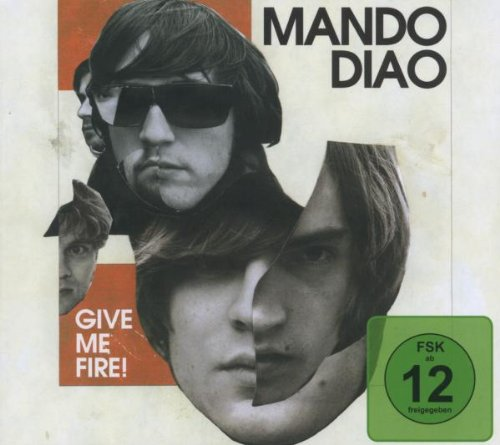 Mando Diao - Give Me Fire! (Limited Deluxe Edition)