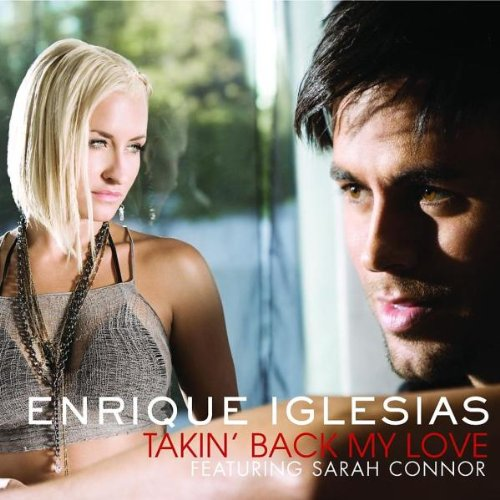 Iglesias , Enrique - Takin' Back My Love (Feat. Sarah Connor) (Maxi)