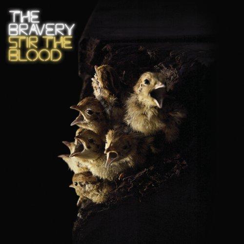 Bravery , The - Stir the Blood