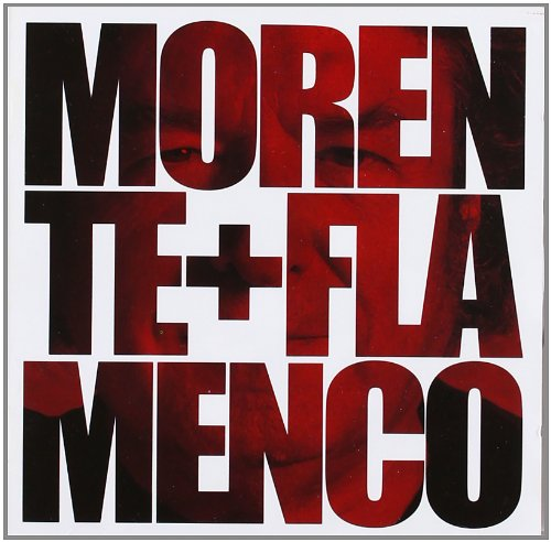 Morente , Enrique - Morente Flamenco