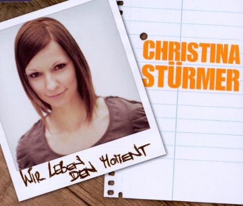 Stürmer , Christina - Wir Leben Den Moment (Maxi)