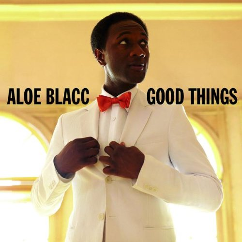 Blacc , Aloe - Good Things