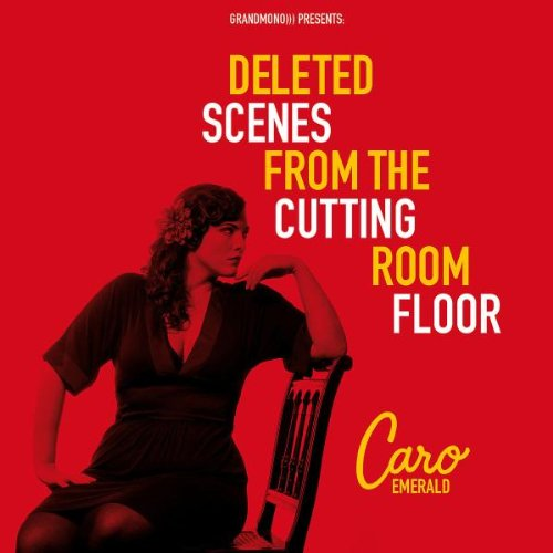 Emerald , Caro - Deleted Scenes from the Cutting
