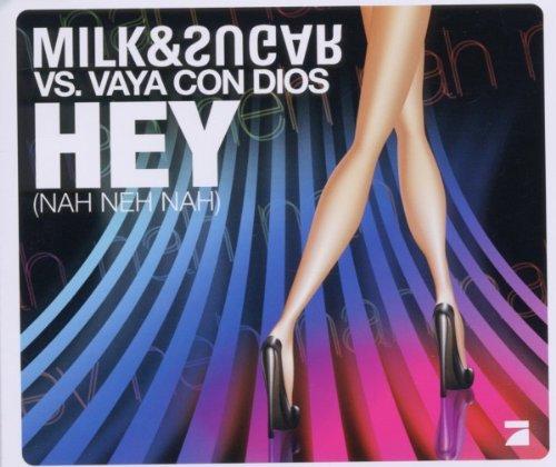Milk & Sugar Vs. Vaya Con Dios - Hey (Nah Neh Nah) (2-Track)