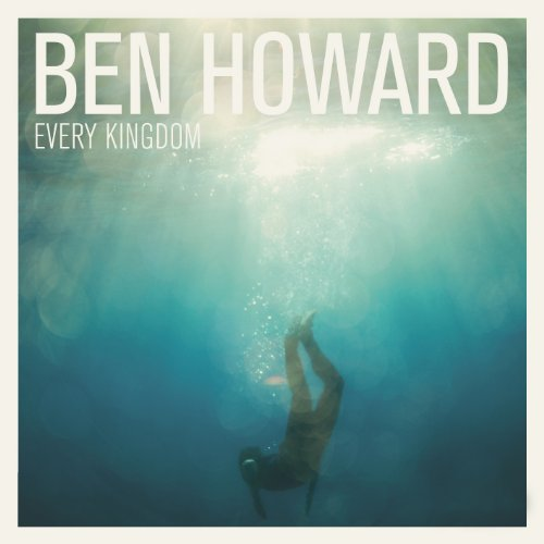 Howard , Ben - Every Kingdom