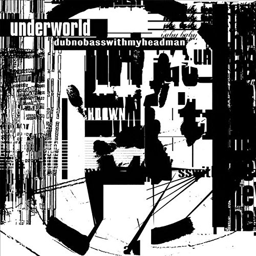 Underworld - Dubnobasswithmyheadman (Remaster) (Limited 20th Anniversary Edition) (Vinyl)