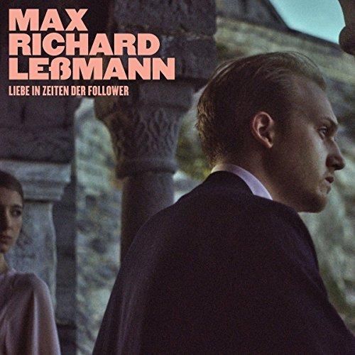 Leßmann , Max Richard - Liebe in Zeiten der Follower