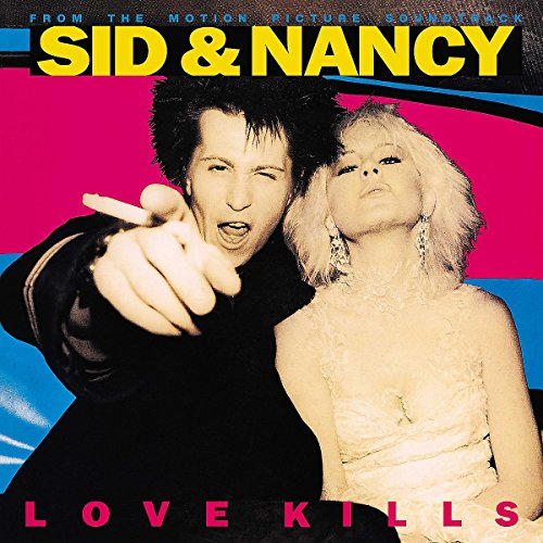 Soundtrack - Sid & Nancy: Love Kills