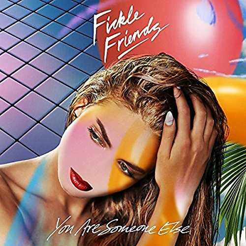 Fickle Friends - You Are Someone Else (Vinyl)
