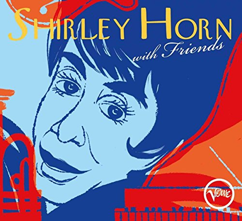 Horn , Shirley - With Friends