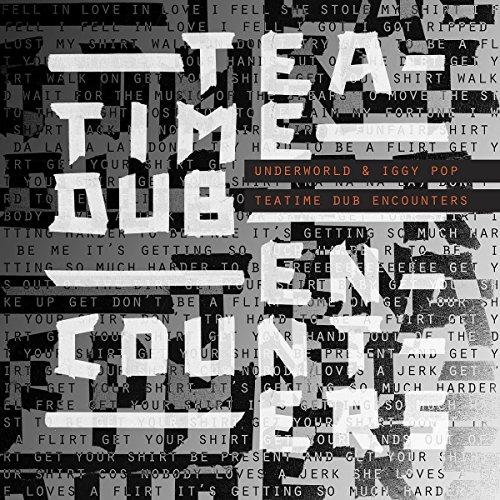 Underworld & Iggy Pop - Teatime Dub Encounters - Viynl der Woche bei Silver Disc