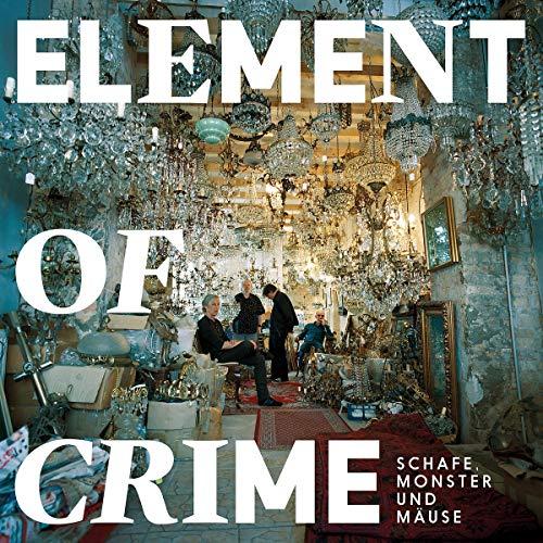 Element of Crime - Schafe,Monster und Mäuse - Viynl der Woche bei Silver Disc
