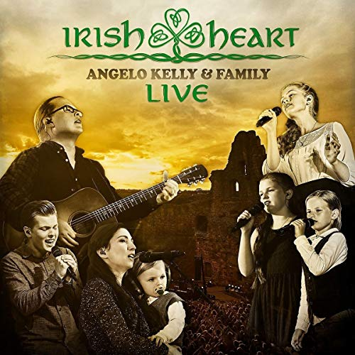 Kelly , Angelo & Family - Irish Heart - Live
