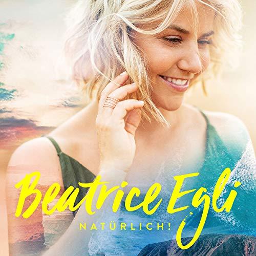 Beatrice Egli - Natürlich!